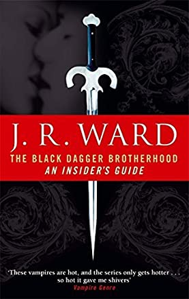 Black Dagger Brotherhood: An Insiders Guide by J. R. Ward(2011-05-01)