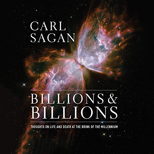 Billions & Billions     Thoughts on Life and Death at the Brink of the Millennium              Written by:                                                                                                                                 Carl Sagan                               Narrated by:                                                                                                                                 Adenrele Ojo,                                                                                        Ann Druyan                      Length: 9 hrs and 42 mins     3 ratings     Overall 5.0