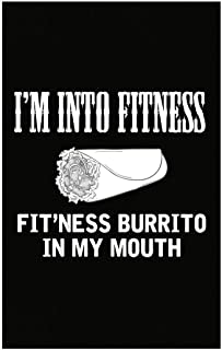 Stuch Strength Funny Weight Loss - I'm Into Fitness Fit'ness Burrito in My Mouth - Humor - Poster