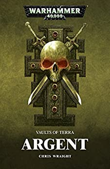 Argent (Vaults of Terra) by [Chris Wraight]