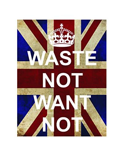 Ecool Waste Not Want Not Keep Calm Retro Shabby Chic Estilo Vintage Enmarcado impresión Vintage Estilo Vintage Foto Imagen Placa de Pared (A3)