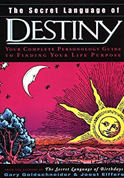 Hardcover The Secret Language of Destiny : A Personology Guide to Finding Your Life Purpose Book
