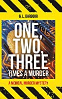 One, Two, Three Times a Murder: A Medical Murder Mystery