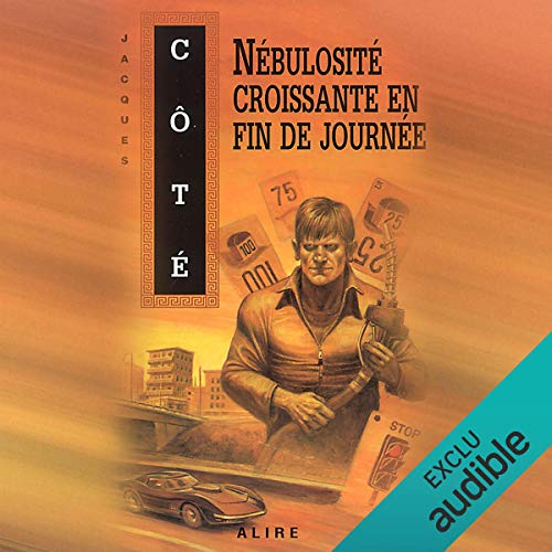 Nébulosité croissante en fin de journée [Increasing Cloudiness at the End of the Day]                   By:                                                                                                                                 Jacques Côté                               Narrated by:                                                                                                                                 Guy Nadon                      Length: 10 hrs and 51 mins     Not rated yet     Overall 0.0