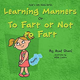 kids book on feelings: The Life Skills Series - Learning Manners or To Fart Or Not To Fart: A kids book on feelings, children's books by age 3 5, i can ... preschool (Children's Life Skills Series) by [Asaf Shani, Willie Castro]