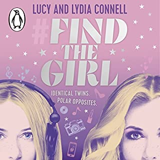Find the Girl                   By:                                                                                                                                 Lucy Connell,                                                                                        Lydia Connell                               Narrated by:                                                                                                                                 Sophie Shad                      Length: 7 hrs and 54 mins     1 rating     Overall 5.0