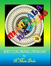 Mandala Madness 16: 300 Coloring Designs (Mandala Madness Designs) (Volume 16)