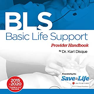 Basic Life Support (BLS) Provider Handbook                   By:                                                                                                                                 Dr. Karl Disque                               Narrated by:                                                                                                                                 Guy Thillet                      Length: 55 mins     13 ratings     Overall 4.7