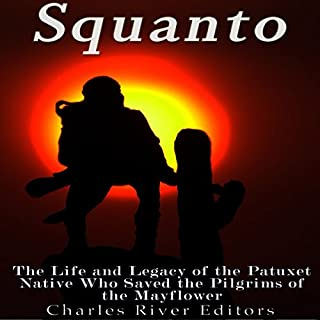 Squanto: The Life and Legacy of the Patuxet Native Who Saved the Pilgrims of the Mayflower audiobook cover art