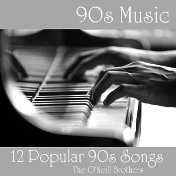 90s Music - 12 Popular 90s Songs