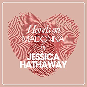 Hands On Madonna By Jessica Hathaway