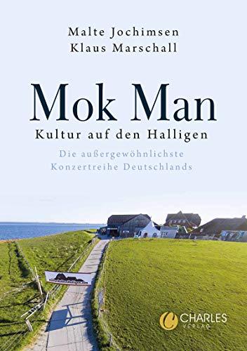 Mok Man!: Kultur auf den Halligen – Die außergewöhnlichste Konzertreihe Deutschlands