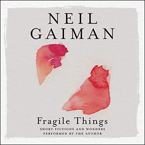 Fragile Things Audiobook By Neil Gaiman cover art
