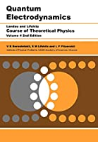 Quantum Electrodynamics: Volume 4 (Course of Theoretical Physics)