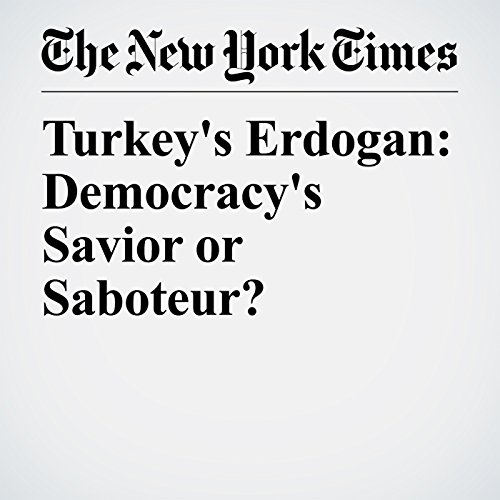 Turkey's Erdogan: Democracy's Savior or Saboteur? copertina