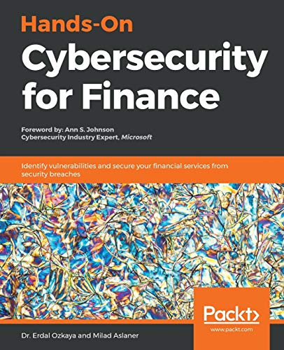Hands-On Cybersecurity for Finance: Identify vulnerabilities and secure your financial services from security breaches