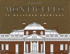 Monticello in Measured Drawings: Drawings by the Historic American Buildings Survey / Historic American Engineering Record, Nationa Park Service ... Press for the Thomas Jefferson Foundation)