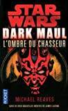 Dark Maul - L'ombre du chasseur - N? 51 by Michael Reaves (May 21,2012) - Pocket (May 21,2012)