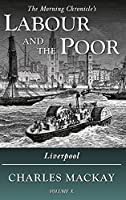Labour and the Poor Volume X: Liverpool (The Morning Chronicle's Labour and the Poor)
