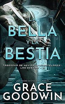 La bella y la bestia (Programa de Novias Interestelares : Las Bestias nº 3) PDF EPUB Gratis descargar completo