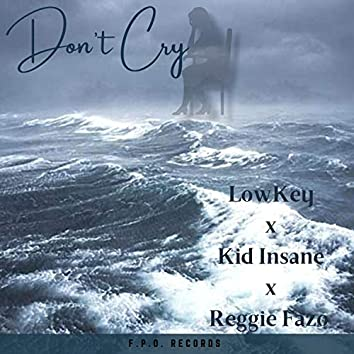 Don't Cry (feat. Kid Insane & Reggie Fazo)