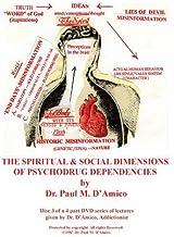 THE SPIRITUAL & SOCIAL DIMENSIONS OF PSYCHODRUG DEPENDENCIES.