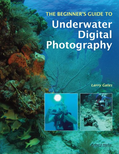 Beginner's Guide to Underwater Digital Photography, The (Beginners Guide to)