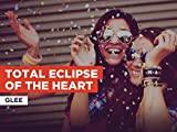 Total Eclipse Of The Heart al estilo de Glee