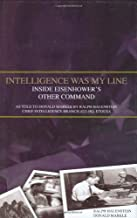 Intelligence Was My Line: Inside Eisenhower's Other Command