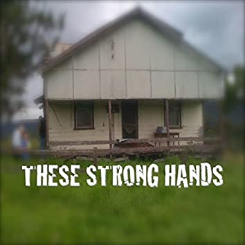 These Strong Hands (Remix)