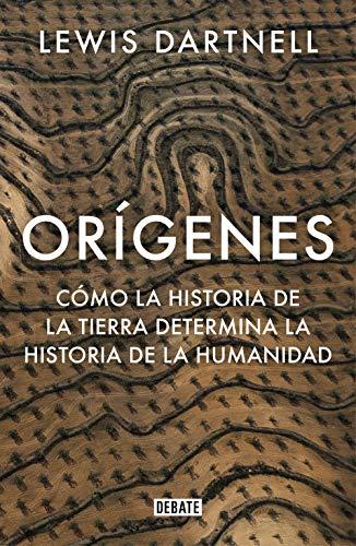 Orígenes: Cómo la historia de la Tierra determina la histo