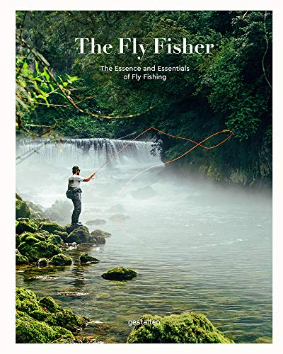 The Fly Fisher (updated version): The Essence and Essentials of Fly Fishing