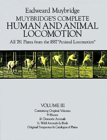 """Muybridge's Complete Human and Animal Locomotion, Vol. III: All 781 Plates from the 1887 """"Animal Locomotion""""の詳細を見る"""