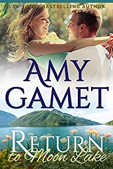 Return to Moon Lake (Love on the Lake Book 3) by [Amy Gamet]