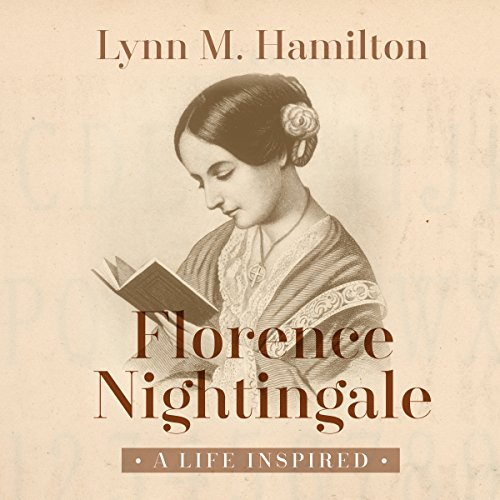 Florence Nightingale     A Life Inspired              By:                                                                                                                                 Lynn M. Hamilton,                                                                                        Wyatt North                               Narrated by:                                                                                                                                 David Glass                      Length: 2 hrs and 50 mins     26 ratings     Overall 3.9
