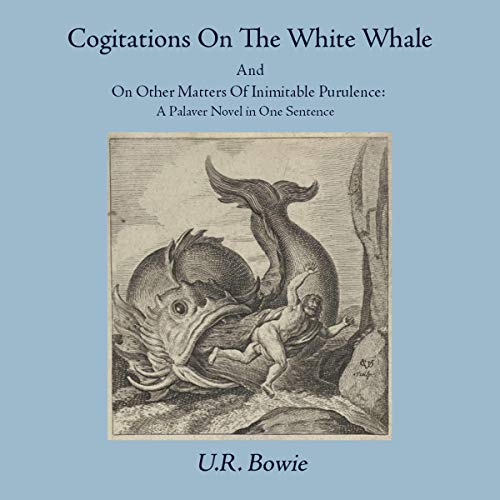 Cogitations on the White Whale, and on Other Matters of Inimitable Purulence  By  cover art