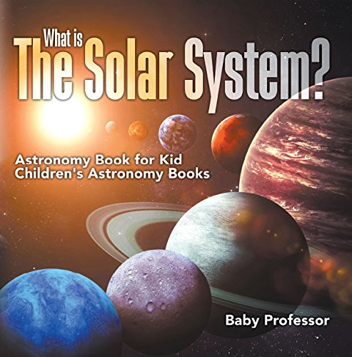 Download What Is The Solar System? Astronomy Book For Kids / Children's Astronomy Books (English Edition) 