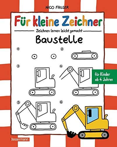 Für kleine Zeichner - Baustelle: Zeichnen lernen leicht gemacht für Kinder ab 4 Jahren