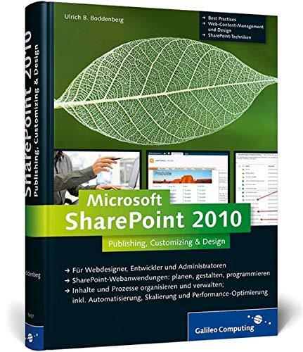 Microsoft SharePoint 2010: Publishing, Customizing & Design (Galileo Computing)