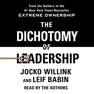 The Dichotomy of Leadership     Balancing the Challenges of Extreme Ownership to Lead and Win              Written by:                                                                                                                                 Jocko Willink,                                                                                        Leif Babin                               Narrated by:                                                                                                                                 Jocko Willink,                                                                                        Leif Babin                      Length: 10 hrs and 34 mins     297 ratings     Overall 4.8