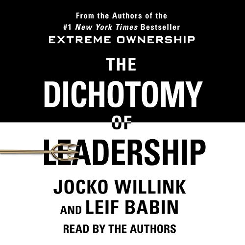 The Dichotomy of Leadership     Balancing the Challenges of Extreme Ownership to Lead and Win              Written by:                                                                                                                                 Jocko Willink,                                                                                        Leif Babin                               Narrated by:                                                                                                                                 Jocko Willink,                                                                                        Leif Babin                      Length: 10 hrs and 34 mins     275 ratings     Overall 4.8