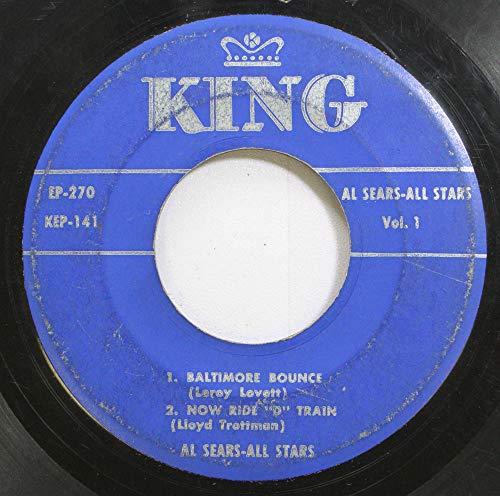 Al Sears All Stars 45 RPM Baltimore Bounce/Now Ride D Train /...