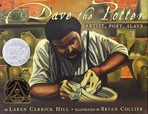 Dave the Potter: Artist, Poet, Slave (Carter G Woodson Honor Book (Awards))