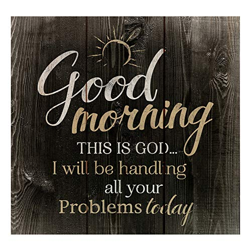 P. Graham Dunn Good Morning This is God…Rustic Dark 10 x 10 Wood Pallet Design Wall Art Sign Plaque