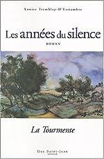 Années du silence, tome 1 - La Tourmente de Louise Tremblay-d'Essiambre
