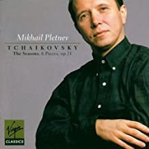 Tchaikovsky: The Seasons; 6 Pieces, Op. 21