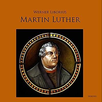 Martin Luther - Allein aus Glauben (Werk und Leben des Reformators)