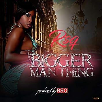 Bigger MAN Thing