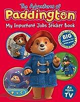 The Adventures of Paddington: My Important Jobs Sticker Book (Paddington TV)
