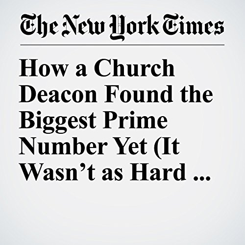 How a Church Deacon Found the Biggest Prime Number Yet (It Wasn't as Hard as You Think) copertina
